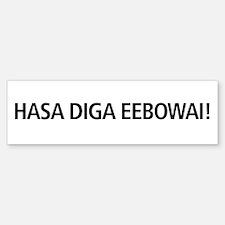 48 HR SALE! Hasa Diga Eebowai Bumper Bumper Sticker