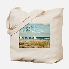 LIFE'S BETTER AT THE BEACH Tote Bag