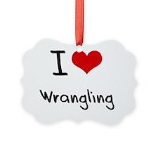 I love Wrangling Ornament