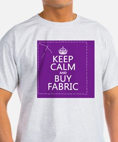 Keep Calm and Buy Fabric T-Shirt