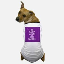 Keep Calm and Buy Fabric Dog T-Shirt