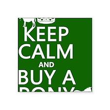"Keep Calm Buy A Pony Square Sticker 3"" x 3"""