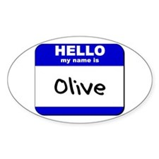 hello my name is olive Oval Decal