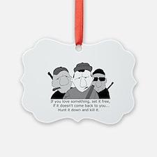 Hunt it down Ornament