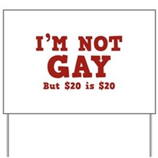 I'm Not Gay Yard Sign
