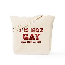 I'm Not Gay Tote Bag