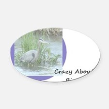 Crazy About Birds Oval Car Magnet