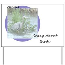 Crazy About Birds Yard Sign