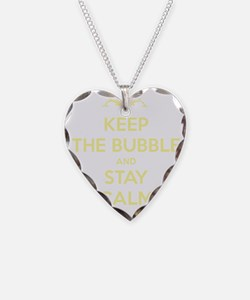 Keep The Bubble and Stay Calm Necklace