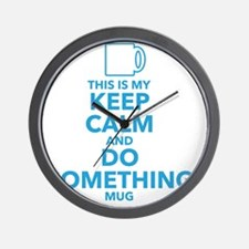 This is My Keep Calm and Do Something M Wall Clock