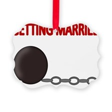 GETTING MARRIED 3 Ornament