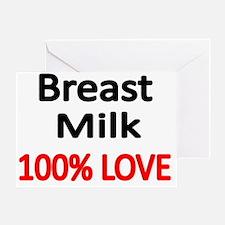 BREAST MILK 100% LOVE 2 Greeting Card