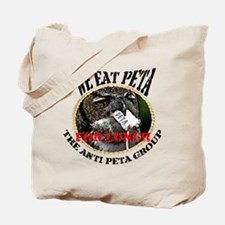 We eat Peta for lunch Tote Bag