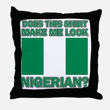 Does This Shirt Make Me Look Nigerian Throw Pillow