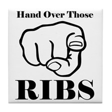 Hand over those ribs Tile Coaster