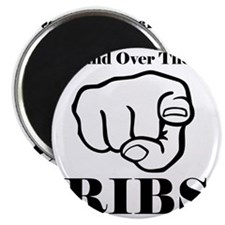 Hand over those ribs Magnet