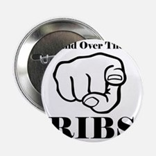 "Hand over those ribs 2.25"" Button"