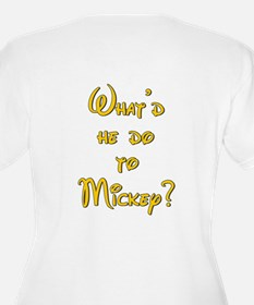 What'd he do to Mickey? T-Shirt
