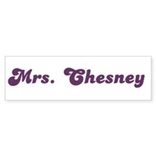 Mrs. Chesney Bumper Bumper Sticker