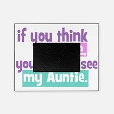 If you think Im Cute - Auntie Picture Frame