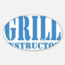 Grill instructor Sticker (Oval)