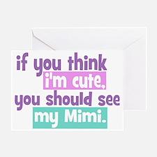 If You Think Im Cute - Mimi Greeting Card