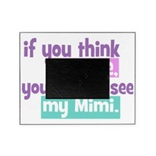 If You Think Im Cute - Mimi Picture Frame