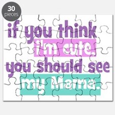 If You Think Im Cute - Mama Puzzle