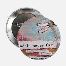 "God is Never Far 2.25"" Button"