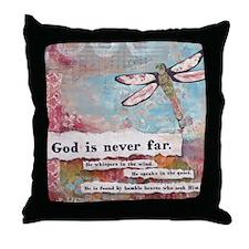 God is Never Far Throw Pillow