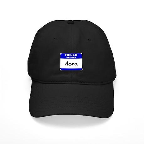 hello my name is nora Black Cap