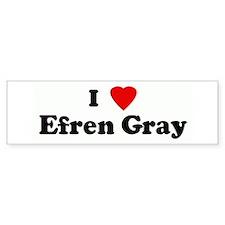 I Love Efren Gray Bumper Bumper Sticker