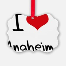 I Heart ANAHEIM Ornament