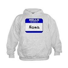 hello my name is nona Hoodie