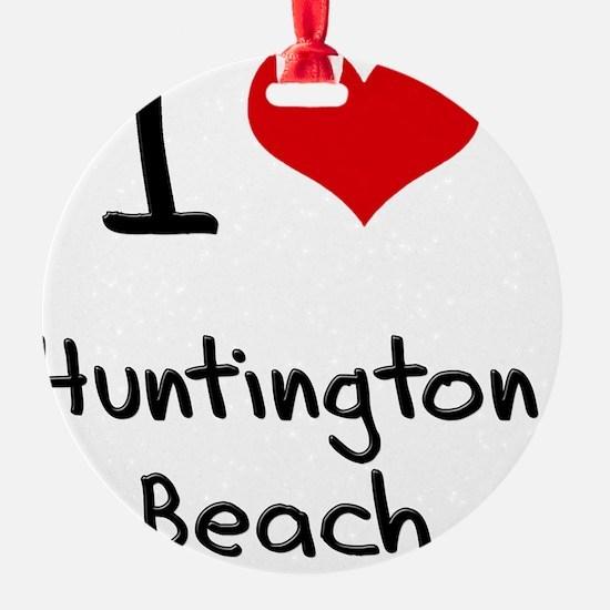 I Heart HUNTINGTON BEACH Ornament