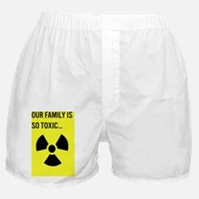 Dysfunctional Family Greetings Toxic  Boxer Shorts