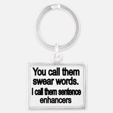 You call them swear words Landscape Keychain