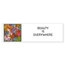 BEAUTY IS EVERYWHERE Bumper Bumper Sticker