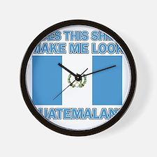 Does This Shirt Make Me Look Guatemalan Wall Clock