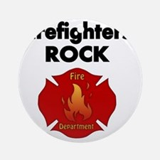 FIREFIGHTERS ROCK Round Ornament