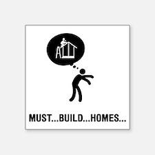 """Home-Builder-A Square Sticker 3"""" x 3"""""""