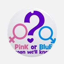 Pink or Blue, Soon Well Know Round Ornament