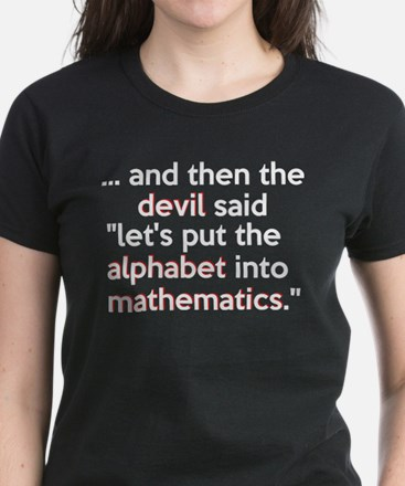 Mathematics Has The Alphabet Women's Dark T-Shirt