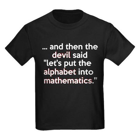 Mathematics Has The Alphabet Kids Dark T-Shirt