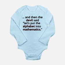Mathematics Has The Alphabet Long Sleeve Infant Bo