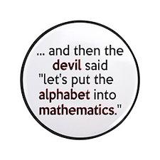 "Mathematics Has The Alphabet 3.5"" Button"