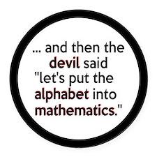 Mathematics Has The Alphabet Round Car Magnet