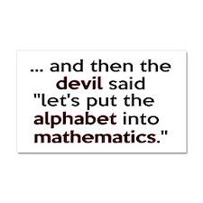 Mathematics Has The Alphabet Car Magnet 20 x 12