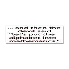 Mathematics Has The Alphabet Car Magnet 10 x 3