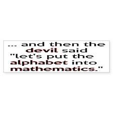 Mathematics Has The Alphabet Bumper Sticker
